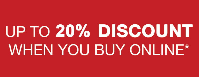 Up to 20% discount when you buy online