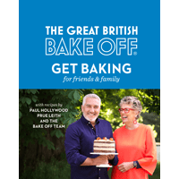 Great British Bake Off: Baking for Friends and Family