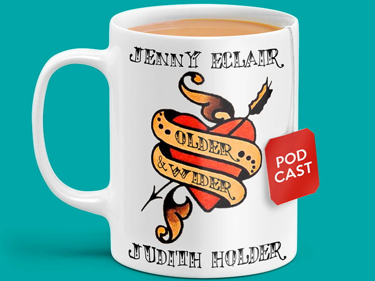 A mug featuring Jenny Eclair and Judith Holder's podcast Older and Wider as a design