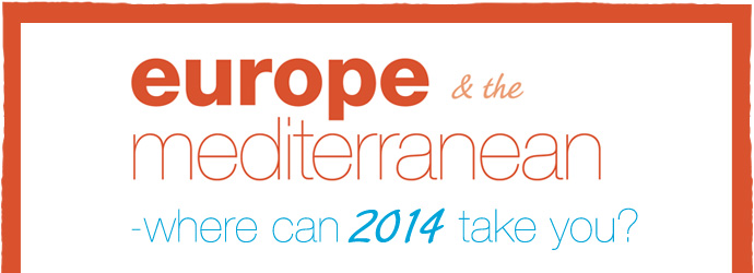 Europe & the Mediterranean - brand new for 2014