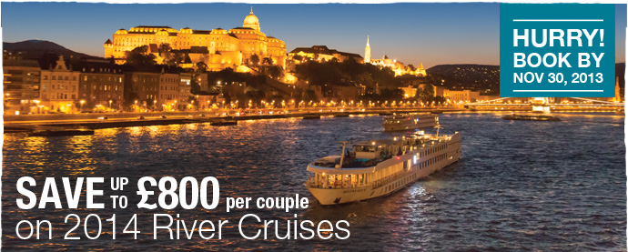 Save up to £800 per couple on 2014 River Cruises - Book by Nov 30, 2013