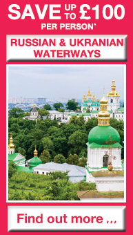 SAVE up to £100 per person on Russian and Ukranian Waterways - Find out more...